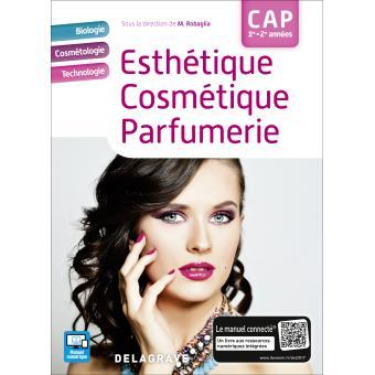 Manuel complet de biologie, cosmétologie et technologie en esthétique, parfumerie et cosmétique